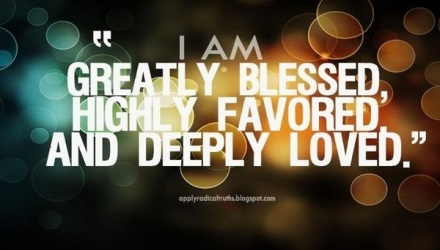 52 I Am Greatly Blessed, Highly Favored And Deeply Loved