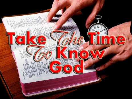take-the-time-to-know-god1