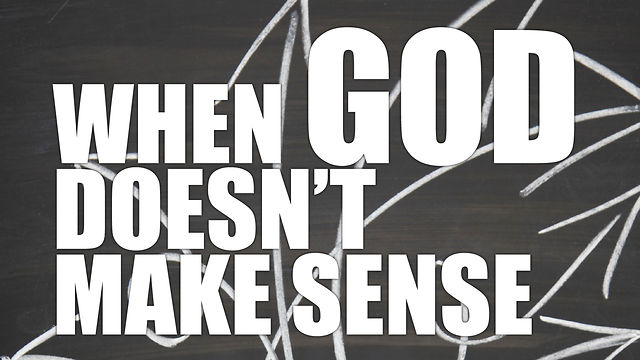 God doesnt make sense